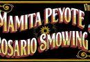 ROSARIO SMOWING & MAMITA PEYOTE.